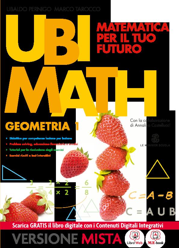 Ubi Math Matematica per il tuo futuro Geometria 1