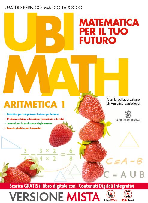 Ubi Math Matematica per il tuo futuro Aritmetica e Geometria 1