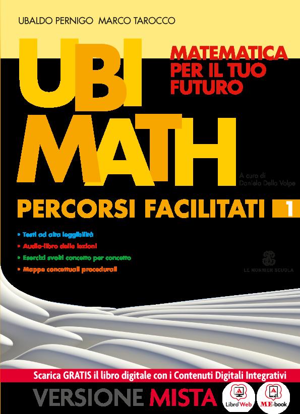 Ubi Math Matematica per il tuo futuro Matematica facile 1